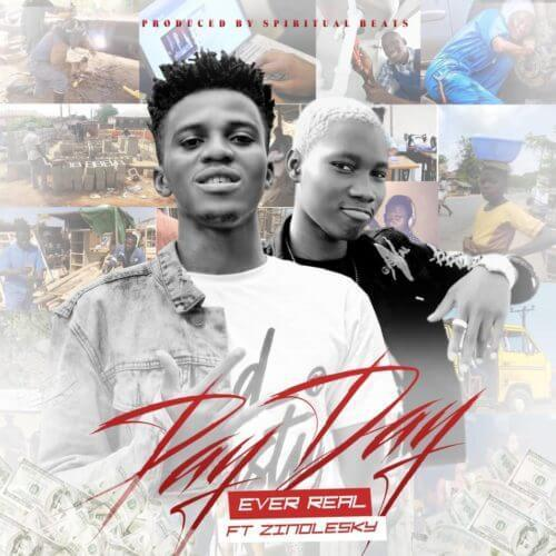 """Ever Real – """"Pay Day"""" ft. Zinoleesky"""