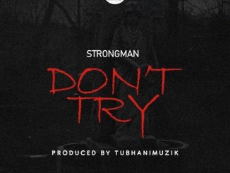 Strongman – Don't Try