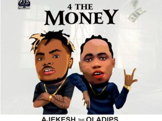 Ajekesh x Ola Dips – For The Money