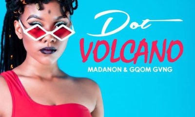 Dot ft. Madanon & Gqom Gvng – Volcano