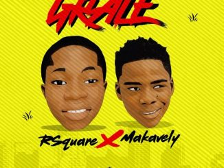 R'Square Ft Makavely – Grace (Prod By. Makavely)