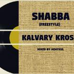Kalvary Kross – Shabba (Freestyle)