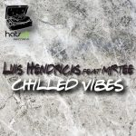 Luis Hendricks & Mr. Tee – Chilled Vibes (Extended Mix)