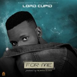 Lord Cupid – For Me