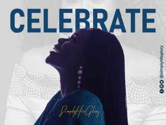 SimplHisGlory Returns With The Long-Awaited Single 'Celebrate' (+Lyrics Video)