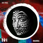 Dr Feel – Ngoma (Original Mix)