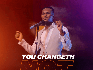 "Gospel Music Minister, Ayotunde Olumide Releases New Single ""You Changeth Not"""