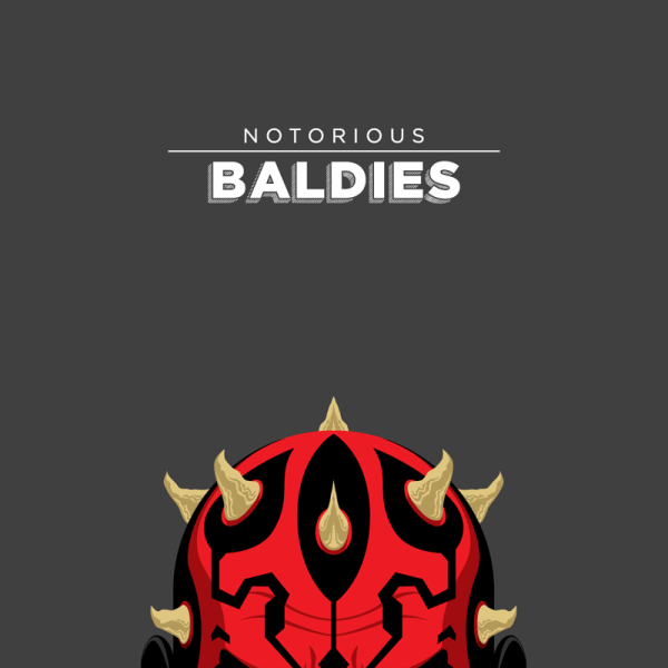 Notorious Baldies by Mr Peruca Darth maul