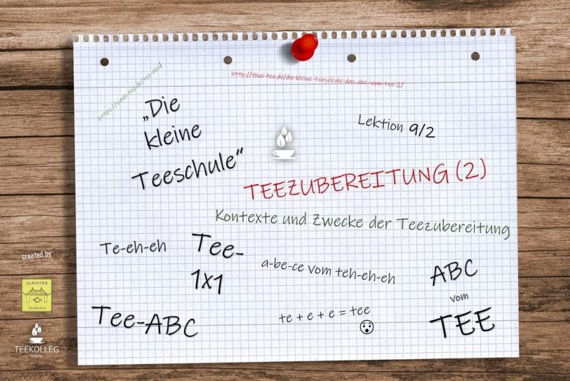 Die Kleine Tee Schule - Das ABC vom TEE, Lektion 9/2 : Teezubereitung (2) -Kontexte und Zwecke der Teezubereitung