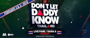 Don't Let Daddy Know Thailand 2018, #DLDK, Thailand, Bangkok, International DJ, Top 100, EDM Thailand