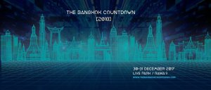 The Bangkok Countdown , Thailand, NYE 2018, Top 100 DJs, EDM Thailand, Trance Thailand, PLUR
