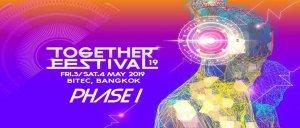 Together Festival Bangkok 2019-Phase I, DJ Festival, Thailand, DJ Snake, Bangkok