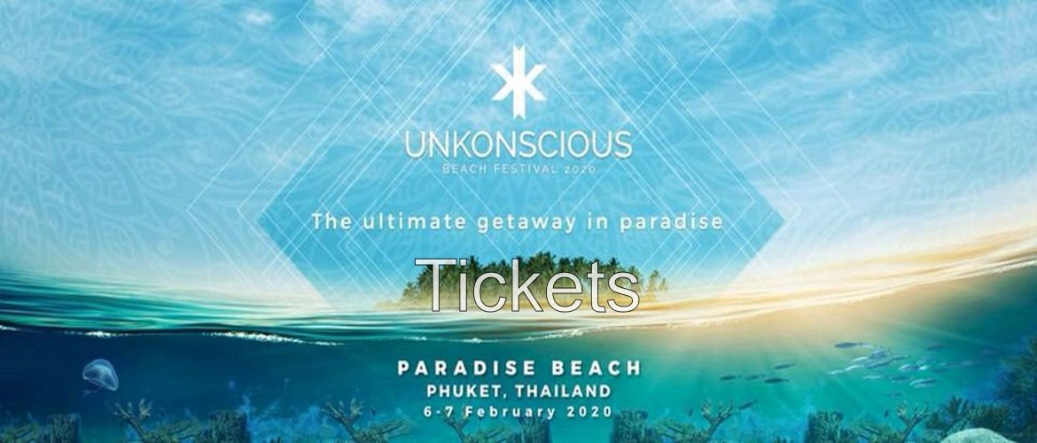 Unkonscious Phuket Thailand 2020-Tickets, Trance Festival, Beach Party