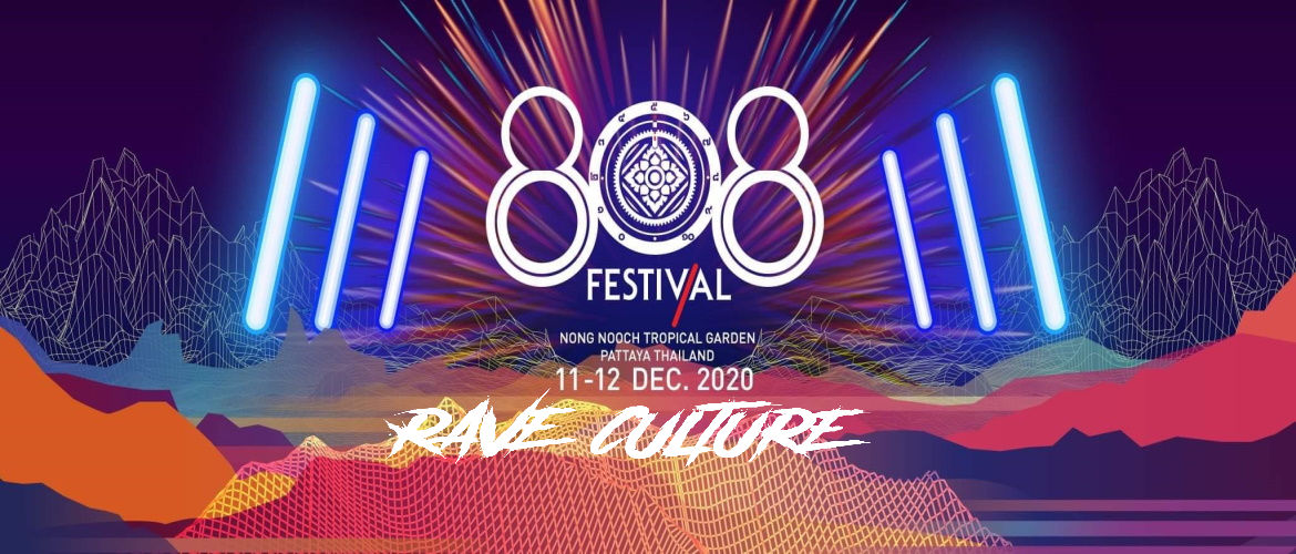 808 Festival Pattaya 2020 Rave Culture Stage!
