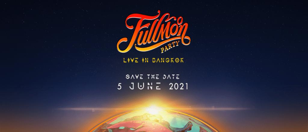 Fullmoon Party Live in Bangkok 2021!