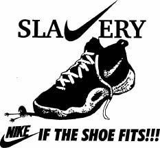 Slavery If the Shoe Fits!! อ้างอิงถึงสภาพการใช้แรงงานในโรงงานทำรองเท้า