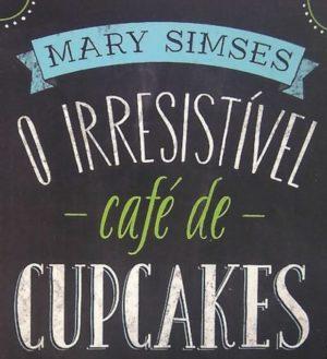 Resenha: O Irresistível Café de Cupcakes