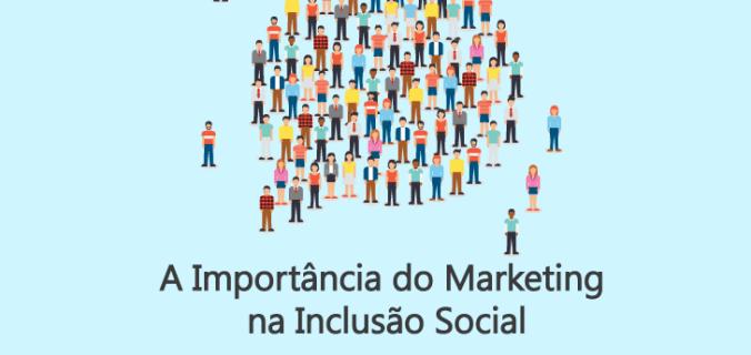 Capa do post sobre A importância do Marketing na Inclusão Social