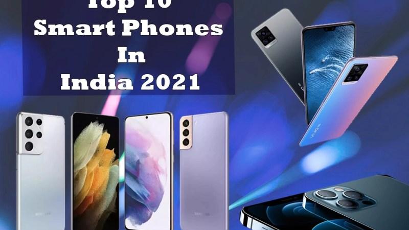 Top 10 Smartphones in India 2021