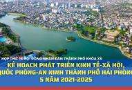 Kế hoạch phát triển kinh tế-xã hội, quốc phòng-an ninh thành phố Hải Phòng 5 năm 2021-2025