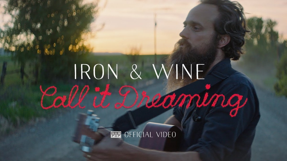 New Video: Iron & Wine - Call It Dreaming