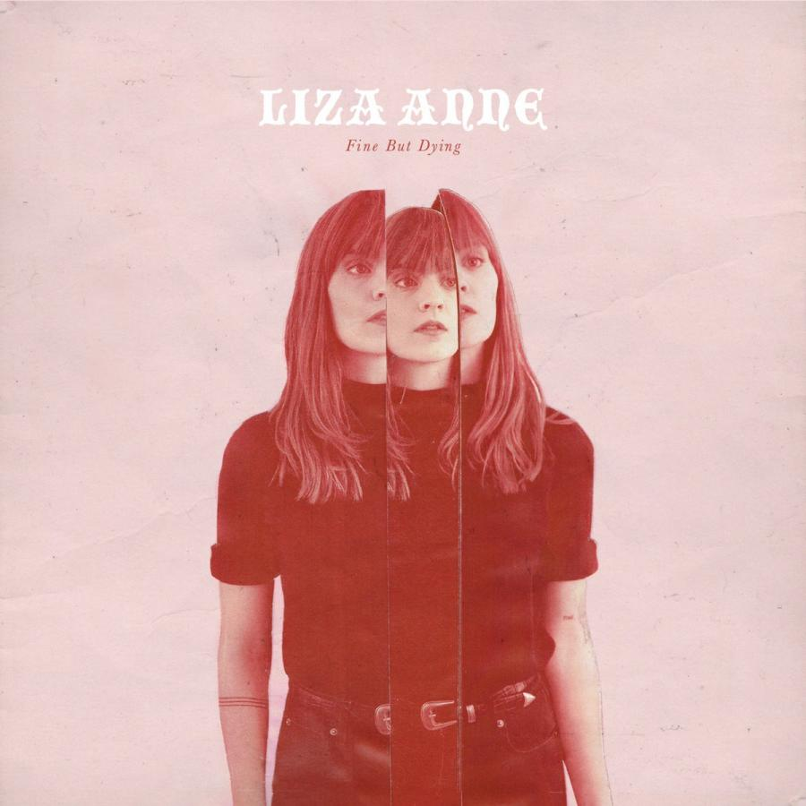 Album Review: Liza Anne - Fine But Dying