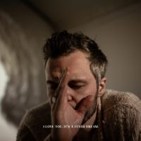 Album Review: The Tallest Man On Earth - I Love You. It's A Fever Dream