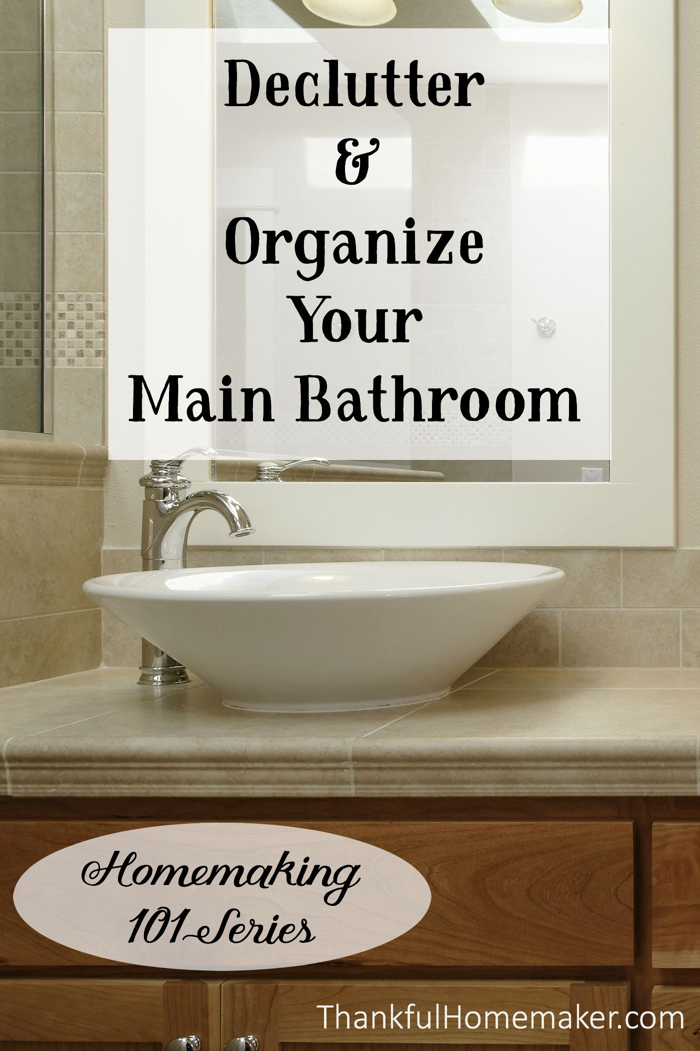 Homemaking 101 Series Declutter And Organize Your Main