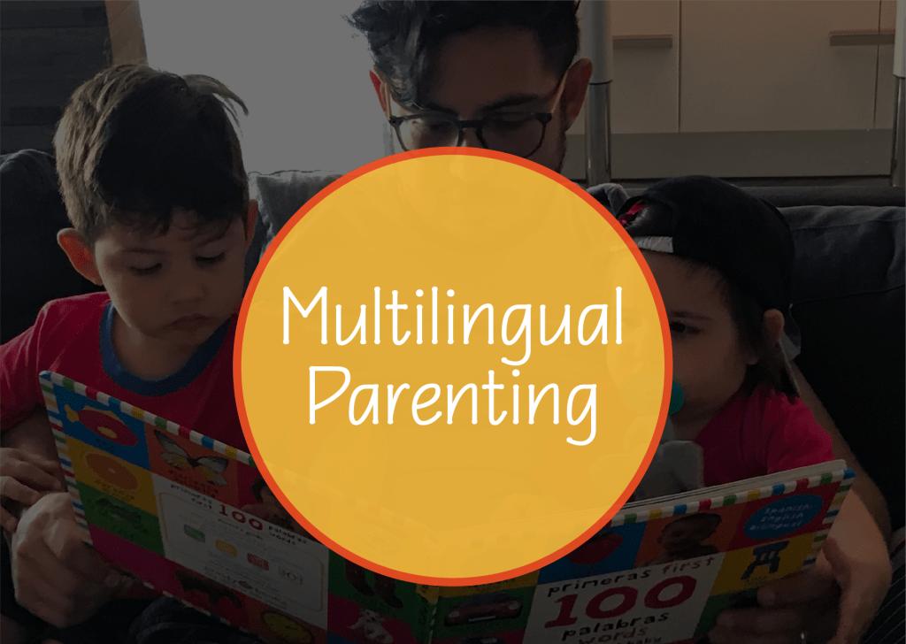 Multilingual Parenting - Benefits of Raising Bilingual Children