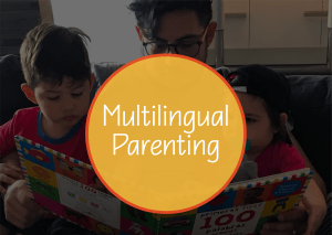Multilingual Parenting – Benefits of Raising Bilingual Children