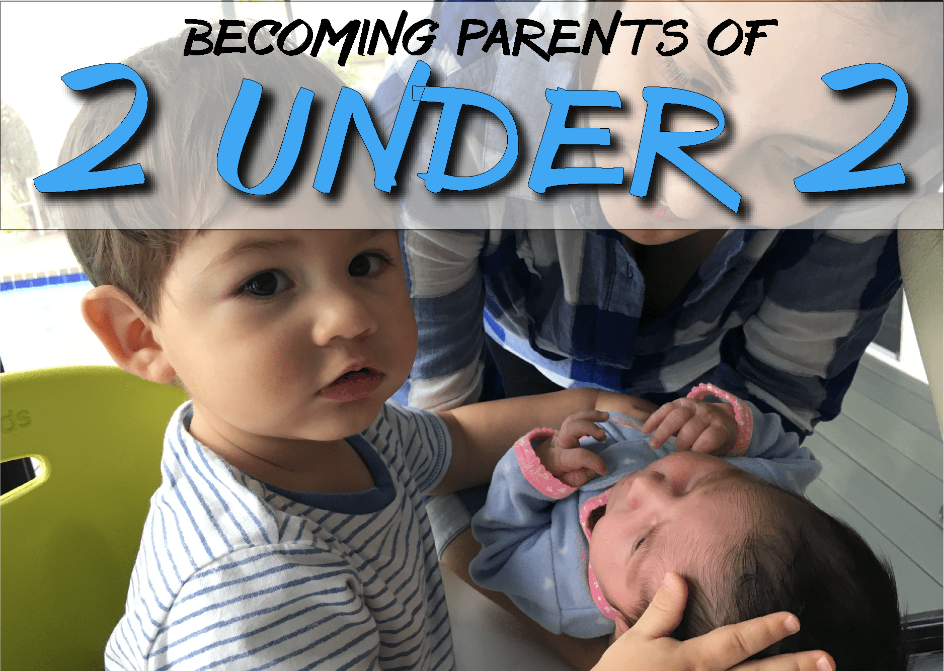 Becoming Parents of Two Under Two