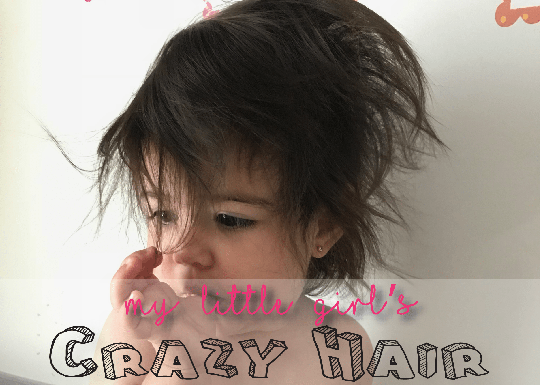 My Daughter's Silly Baby Hair