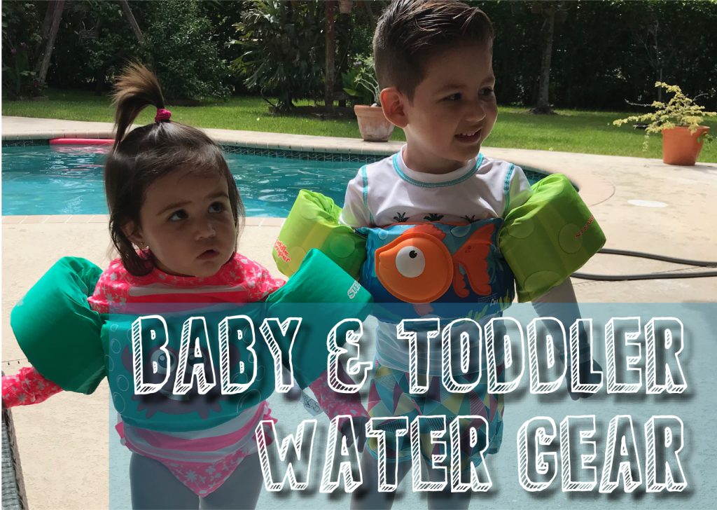 Baby & Toddler Water Gear — Thanks Mommy Blog