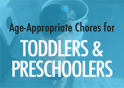 "Age-Appropriate ""Chores"" for Toddlers and Preschoolers"