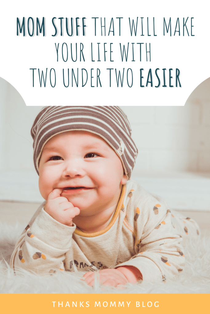 Mom Stuff That Will Make Your Life With Two Under Two Easier