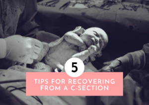 Read more about the article 5 Tips For Recovering From A C-Section