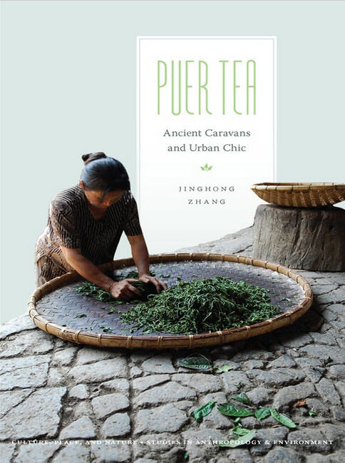 Puer Tea Ancient Caravans and Urban Chi Culture, Place, and Nature Studies in Anthropology and Environment