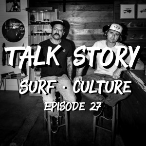 ThankYouSurfing - Talk Story - Episode 27