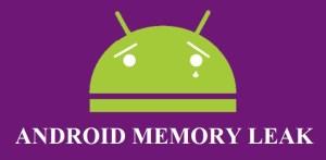 Android Memory Leak