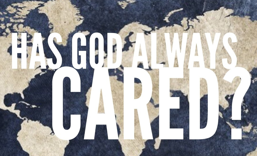 Has God Always Cared About the World?