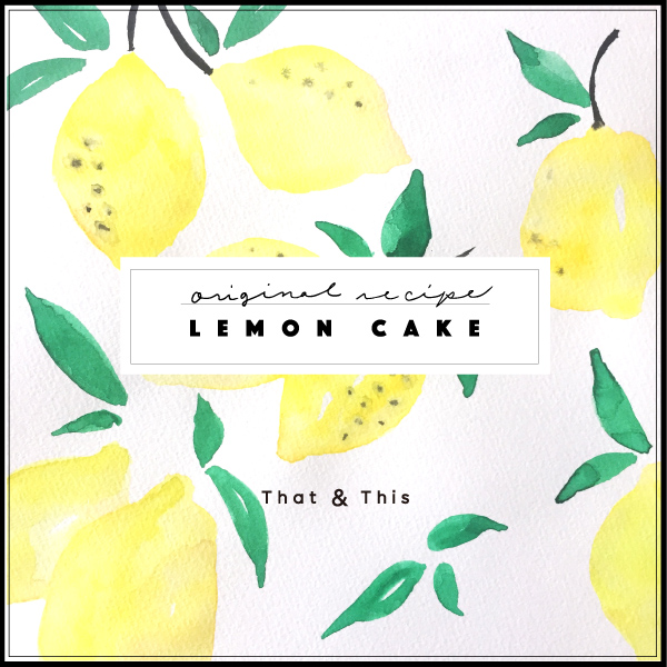 lemon cake original recipe that and this