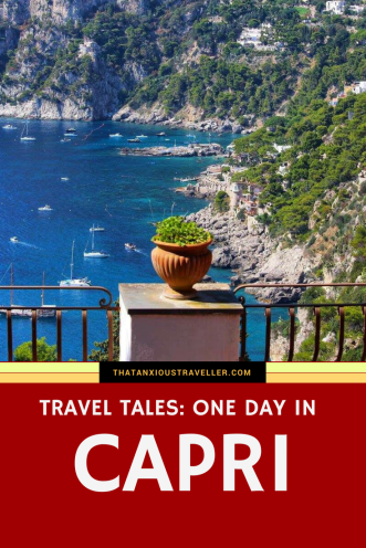 Travel Tales: Capri - transport yourself to Italy's beautiful island, and read about my experiences there. Contains Glamour! Glitz! Annoying tourists! Psychopathic old ladies! And the most gorgeous island you'll ever set eyes on. https://thatanxioustraveller.com #travel #italy #capri #europe #vacation