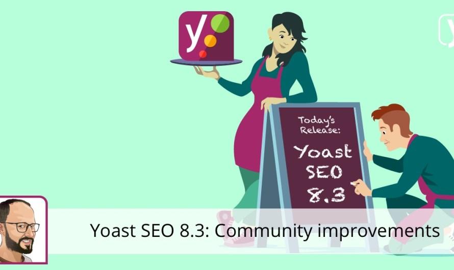 Yoast SEO 8.3: Community improvements