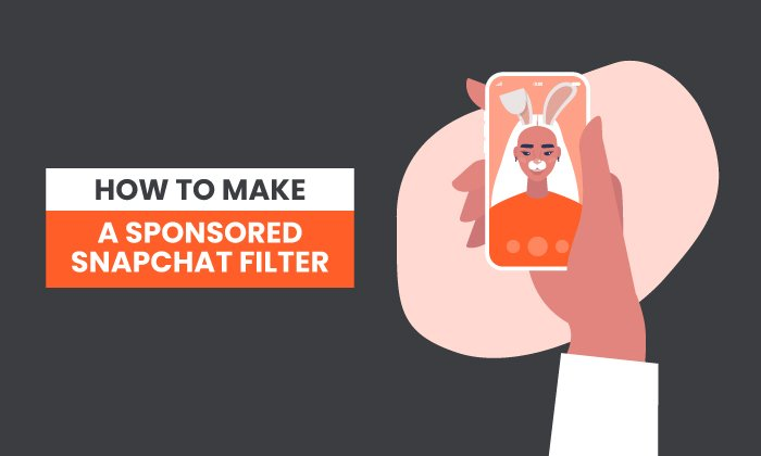 How to Make a Sponsored Snapchat Filter