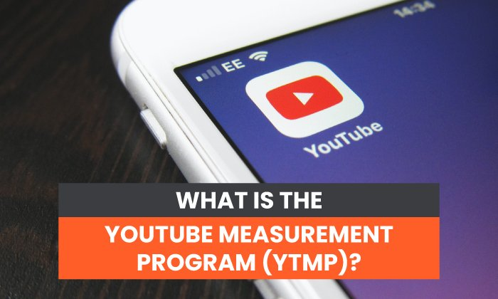 What Is the YouTube Measurement Program (YTMP)?