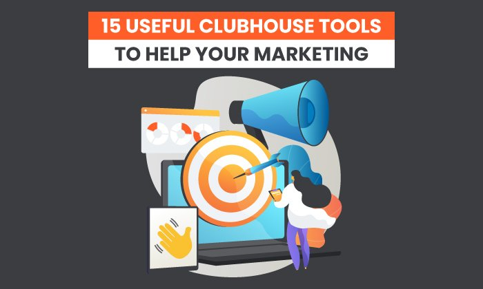 15 Useful Clubhouse Tools to Help Your Marketing