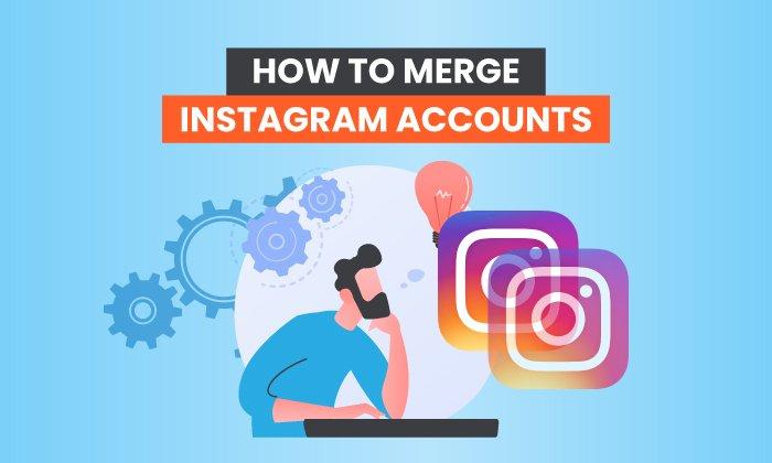 How to Merge Instagram Accounts