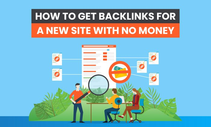How to Get Backlinks for a New Site With No Money