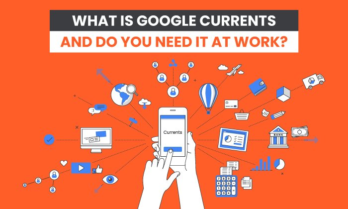 What is Google Currents? Overview, Alternatives, and Features
