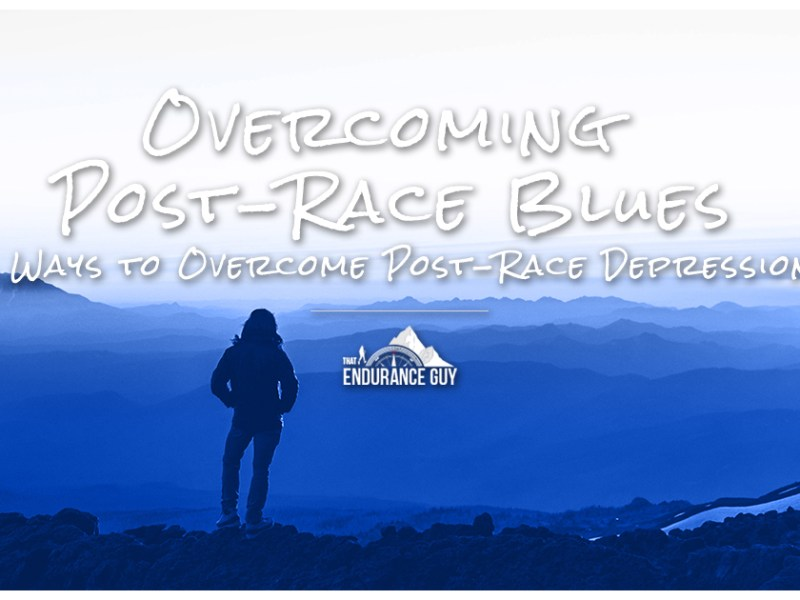 Overcoming Post-Race Blues: 6 Ways to Conquer Post-Race Depression